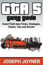 Paperback GTA 5 Game Guide: Grand Theft Auto Tricks, Strategies, Cheats, Tips and Secrets (Joseph Joyner)