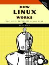 How Linux Works: What Every Superuser Should Know (Paperback)